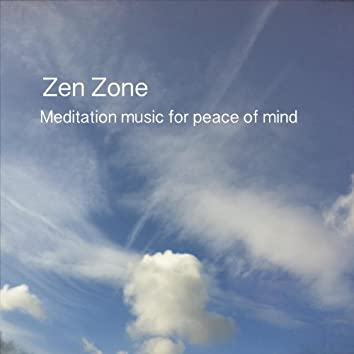 Zen Zone (Meditation Music for Peace of Mind)