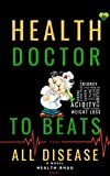 HEALTH DOCTOR TO ALL DISEAES (English Edition)