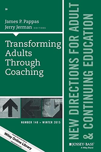 Compare Textbook Prices for Transforming Adults Through Coaching: New Directions for Adult and Continuing Education, Number 148 J-B ACE Single Issue Adult & Continuing Education 1 Edition ISBN 9781119215080 by Pappas, James P.,Jerman, Jerry