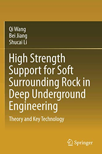 High Strength Support for Soft Surrounding Rock in Deep Underground Engineering: Theory and Key Technology