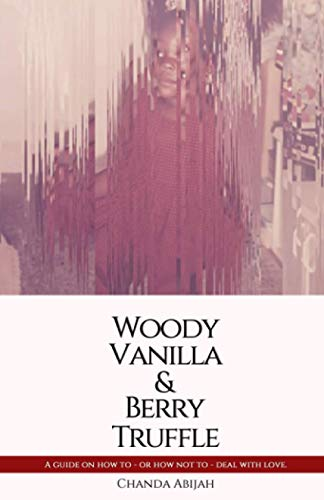 Woody Vanilla & Berry Truffle: A guide on how to - or how not to - deal with love