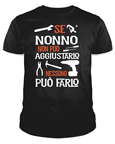 IDEAMAGLIETTA NO0001 T-Shirt Uomo Se Nonno Non può aggiustarlo Nessuno può Farlo Festa del Papa' (XL, Nero)