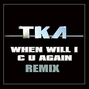 When Will I C U Again