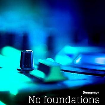 No Foundations