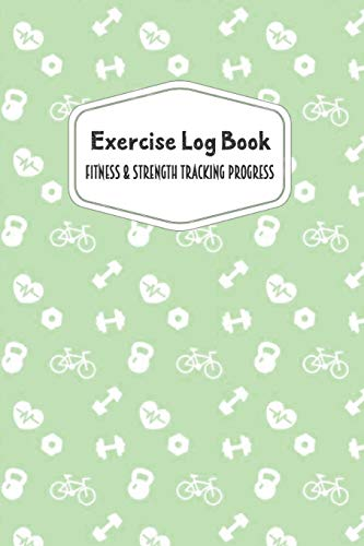Exercise Log Book Fitness & Strength Tracking Progress: Mint Green Fitness Icons Themed 90 Day Goal Setting & Workout Tracker for Fitness & Weight Loss