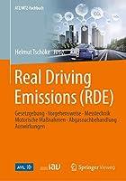 Real Driving Emissions (RDE): Gesetzgebung, Vorgehensweise, Messtechnik, Motorische Massnahmen, Abgasnachbehandlung, Auswirkungen (ATZ/MTZ-Fachbuch)