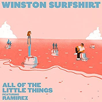 All Of The Little Things (feat. Ramirez)