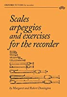Scales, arpeggios and exercises for the recorder