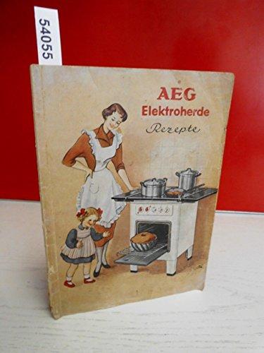 Bedienungsanweisung und Rezepte für AEG Elektroherde.