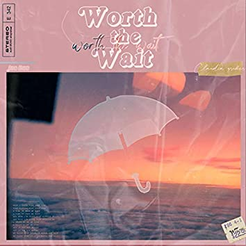 Worth the Wait (feat. Claudia Gruber)