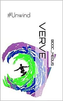 Verve: #Unwind by [Megha Agrawal]