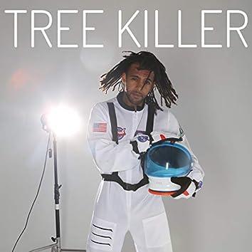 Tree Killer (feat. Jarrah Dequien)