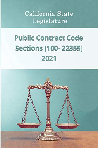 Compare Textbook Prices for Public Contract Code 2021   Sections [100 - 22355]  ISBN 9798594891951 by Legislature, California State,Godsend, Daniel