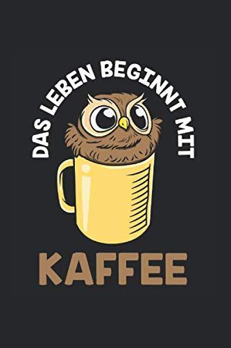 Das Leben Beginnt Mit Kaffee   Notizheft/Schreibheft: Kaffe Notizbuch Mit 120 Gepunkteten Seiten (Dotgrid). Als Geschenk Eine Tolle Idee Für Kaffeliebhaber Und Koffein Junkies