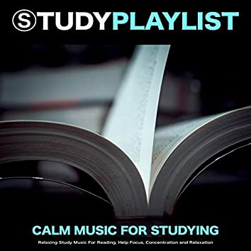Study Playlist: Calm Music For Studying, Relaxing Study Music For Reading, Help Focus, Concentration and Relaxation