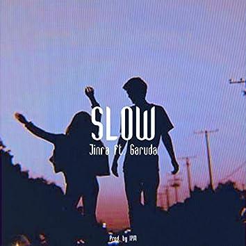 Slow (feat. Garuda)