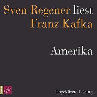 Amerika     Sven Regener liest Franz Kafka              Autor:                                                                                                                                 Franz Kafka                               Sprecher:                                                                                                                                 Sven Regener                      Spieldauer: 7 Std. und 55 Min.     60 Bewertungen     Gesamt 4,3