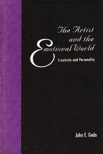 Gedo, J: Artist & the Emotional World - Creativity & Persona: Creativity and Personality (Psychoanalysis and Culture)