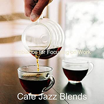 Ambiance for Focusing on Work