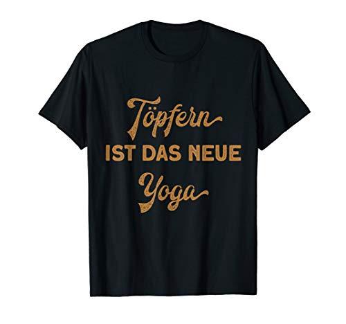Yoga Gymnastik Mantra Spruch Töpferei Töpfern Keramik T-Shirt