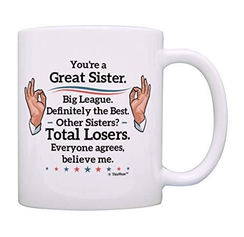 Regalos de Big Sister Eres una Gran Hermana Big League Regalos de Humor Político Taza de Café Taza de Té Blanco