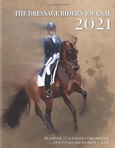 The Dressage Rider's Journal: Planner & Calendar Dressage Rider Organizer | Standard Arena