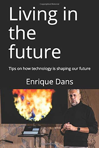 Living in the future: Tips on how technology is shaping our future