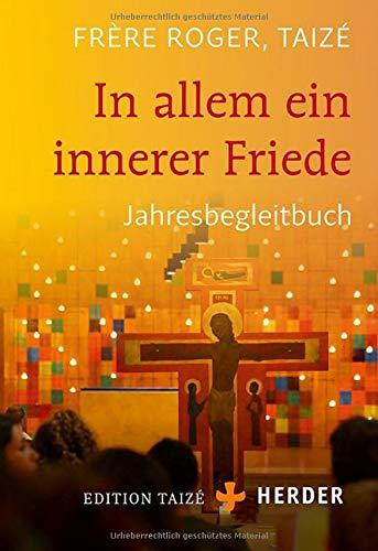 In allem ein innerer Friede: Jahresbegleitbuch