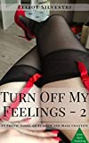 Turn Off My Feelings 2: An Erotic Novel of FemDom and Male Chastity (English Edition)
