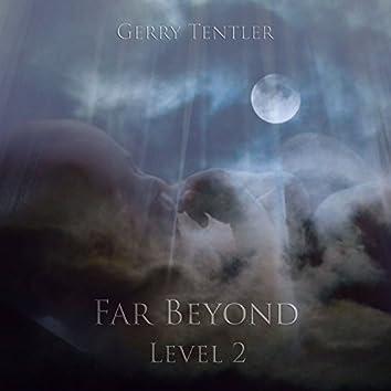 Far Beyond - Level 2