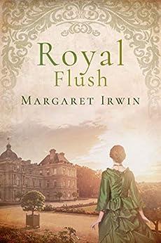 Royal Flush by [Margaret Irwin]