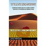 TUTTE LE VITE SONO IMPORTANTI (Italian Edition)