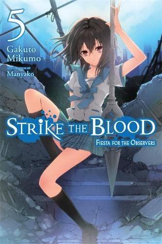 Strike the Blood, Vol. 5 (light novel): Fiesta for the Observers