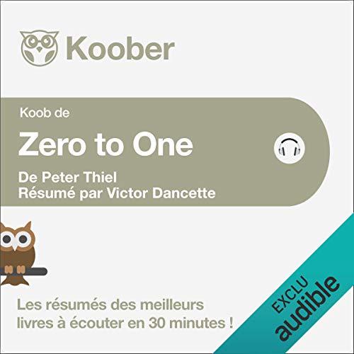 Zero to One. Notes on Start Ups, or How to Build the Future de Peter Thiel et Blake Masters [Résumé] Titelbild