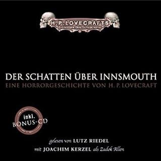 Der Schatten über Innsmouth                   Autor:                                                                                                                                 H. P. Lovecraft                               Sprecher:                                                                                                                                 Lutz Riedel                      Spieldauer: 4 Std. und 12 Min.     389 Bewertungen     Gesamt 4,6