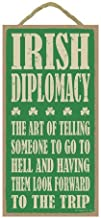 Irish Diplomacy: The art of telling someone to go to hell and having them look forward to the trip 5 x 10 wood sign plaque by SJT.