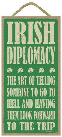(sjt94240) irlandesa Diplomacia: El arte de decir a alguien que vaya al infierno y tener que esperar a la viaje 5