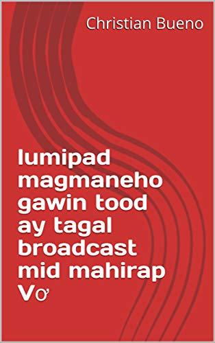 lumipad magmaneho gawin tood ay tagal broadcast mid mahirap Vơ (Italian Edition)