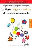 La fiesta mágica y realista de la resiliencia infantil by Jorge Barudy(2012-04-13)