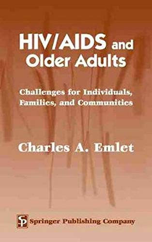 HIV/AIDS and Older Adults: Challenges for Individuals, Families and Communities
