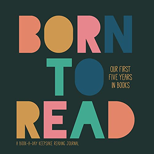 Born to Read: Our First Five Years in Books