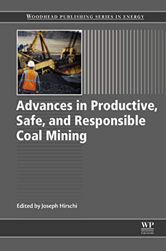 Advances in Productive, Safe, and Responsible Coal Mining (Woodhead Publishing Series in Energy) (English Edition)