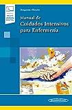 Manual de cuidados intensivos para enfermería (Incluye versión digital)