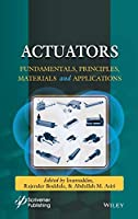 Actuators and Their Applications: Fundamentals, Principles, Materials, and Emerging Technologies