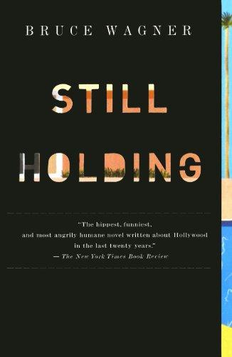 Still Holding: A Novel of Hollywood