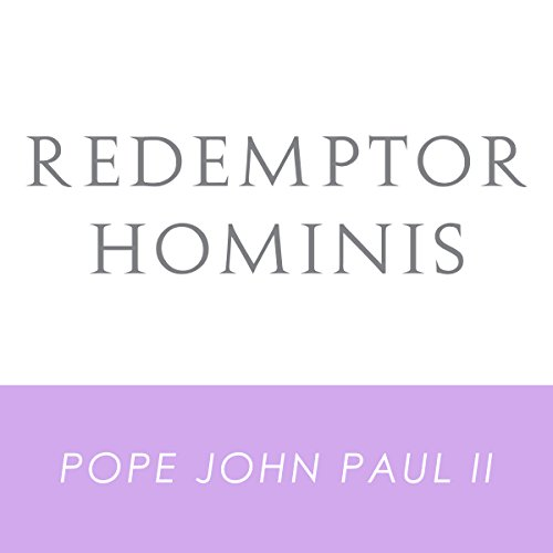 Redemptor Hominis: John Paul II, Supreme Pontiff, Encyclical Letter audiobook cover art