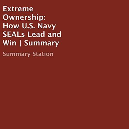 Extreme Ownership: How U.S. Navy SEALs Lead and Win | Summary                   By:                                                                                                                                 Summary Station                               Narrated by:                                                                                                                                 Michelle Murillo                      Length: 33 mins     18 ratings     Overall 4.2