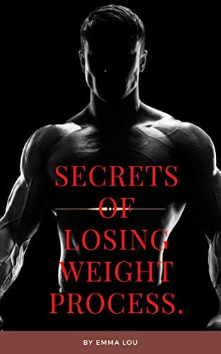 Secrets Of Losing Weight Process.: Guidelines for Healthy Lifestyle (English Edition)