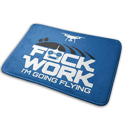 "Universal Anti SlipDoor Mat – Size 16"" X 24"",Entrance Outdoor & Indoor Welcome Mat,Rectangular Anti Slip Doormat Aerial Drone Fuck Work Im Going Flying FPV Air"