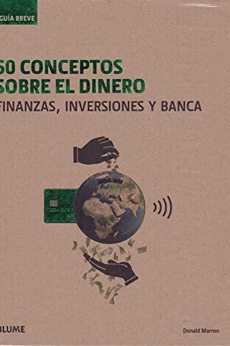 50 conceptos sobre El Dinero: Finanzas, inversiones y banca